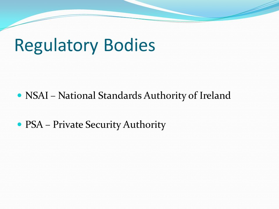 Regulatory Bodies NSAI – National Standards Authority of Ireland