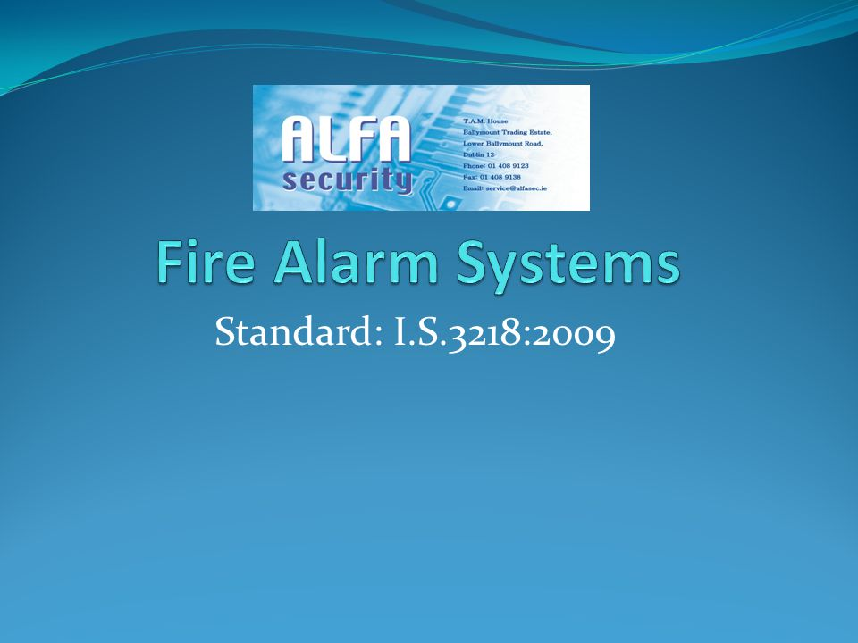 Fire Alarm Systems Standard: I.S.3218:2009