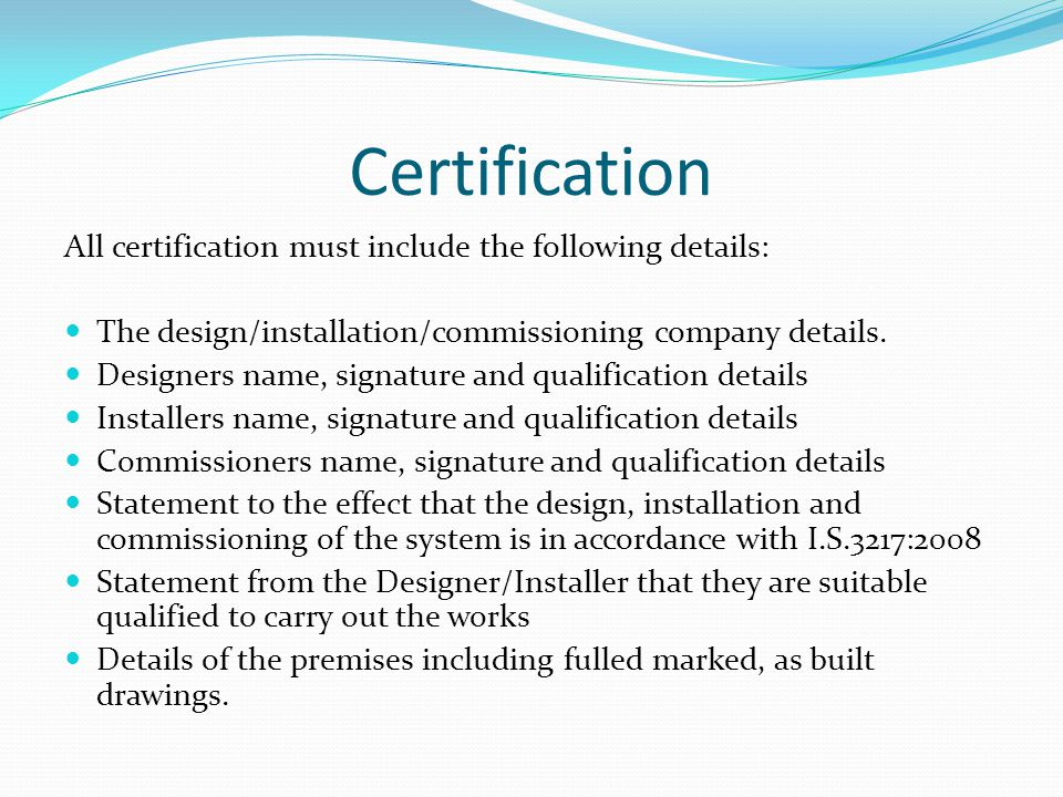 Certification All certification must include the following details: