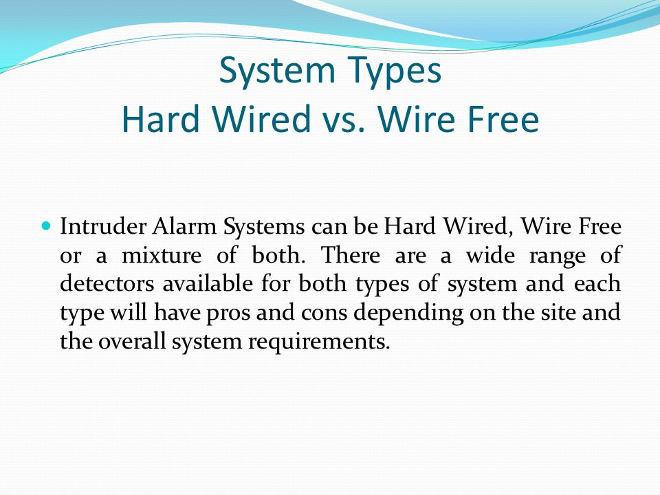System Types Hard Wired vs. Wire Free
