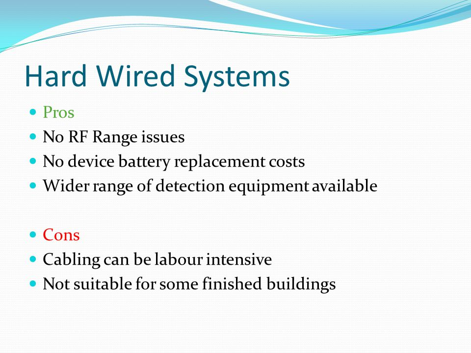 Hard Wired Systems Pros No RF Range issues