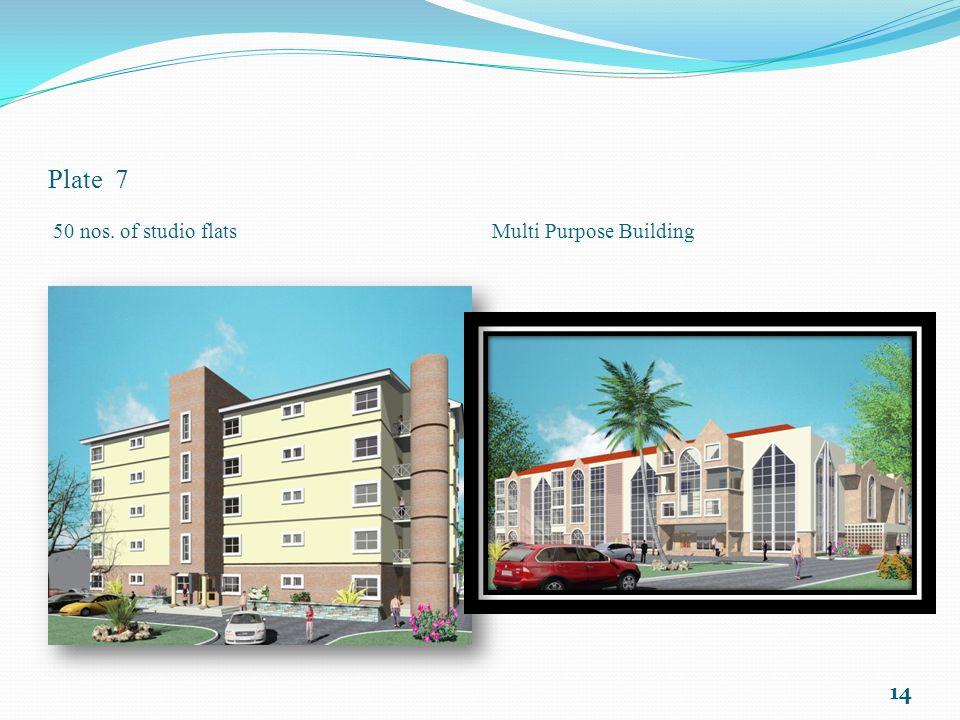 Plate 7 50 nos. of studio flats Multi Purpose Building
