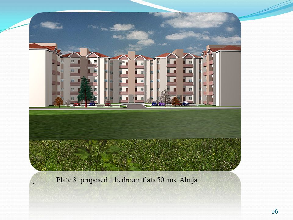 Plate 8: proposed 1 bedroom flats 50 nos. Abuja