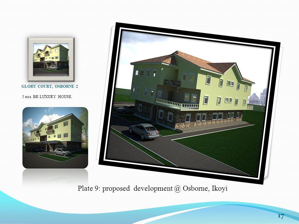 Plate 9: proposed development @ Osborne, Ikoyi