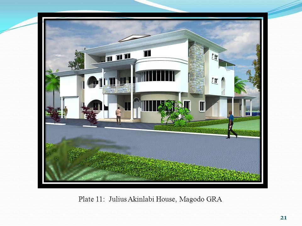 Plate 11: Julius Akinlabi House, Magodo GRA