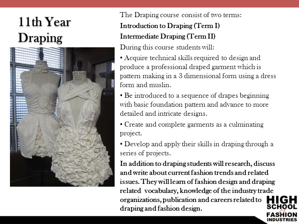 11th Year Draping The Draping course consist of two terms:
