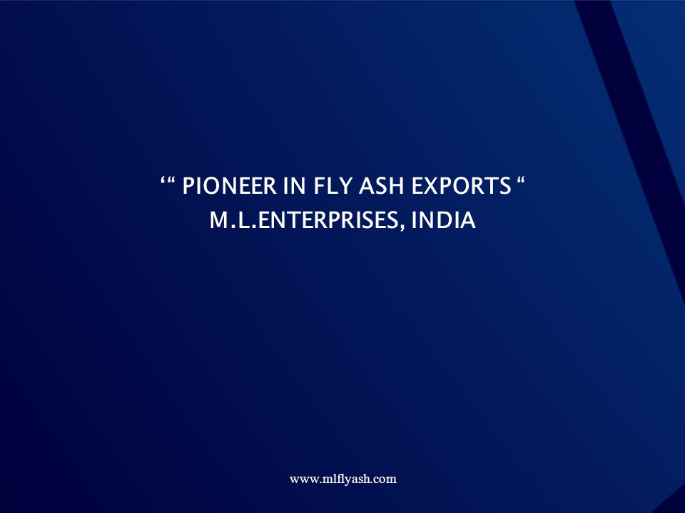 ' PIONEER IN FLY ASH EXPORTS M.L.ENTERPRISES, INDIA