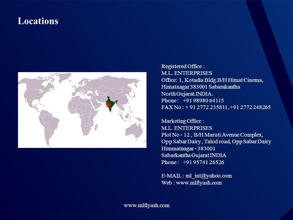 Locations Registered Office : M.L. ENTERPRISES