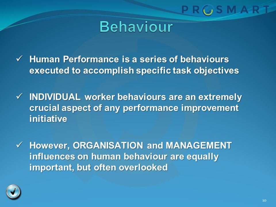 Behaviour Human Performance is a series of behaviours executed to accomplish specific task objectives.