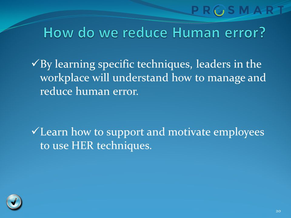 How do we reduce Human error