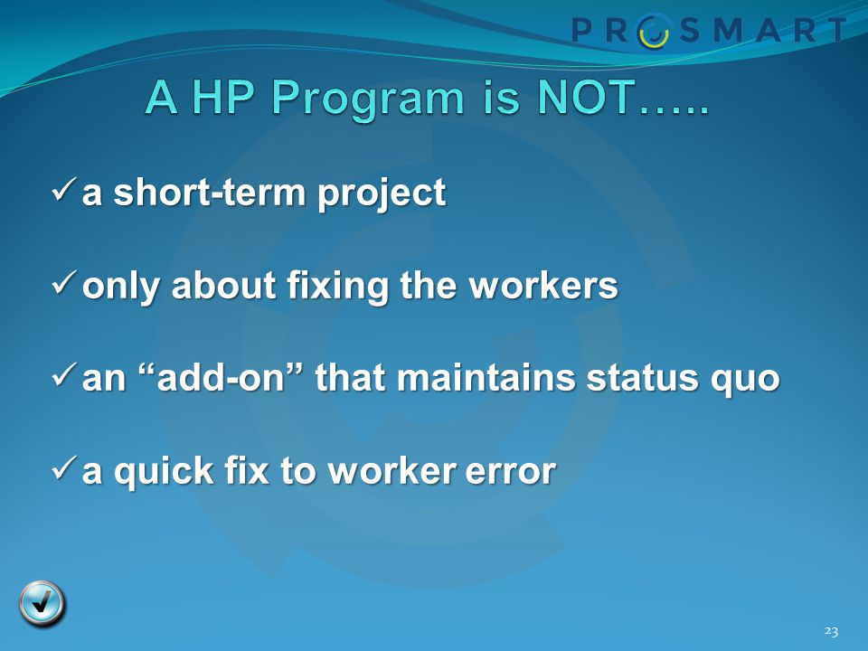 A HP Program is NOT….. a short-term project