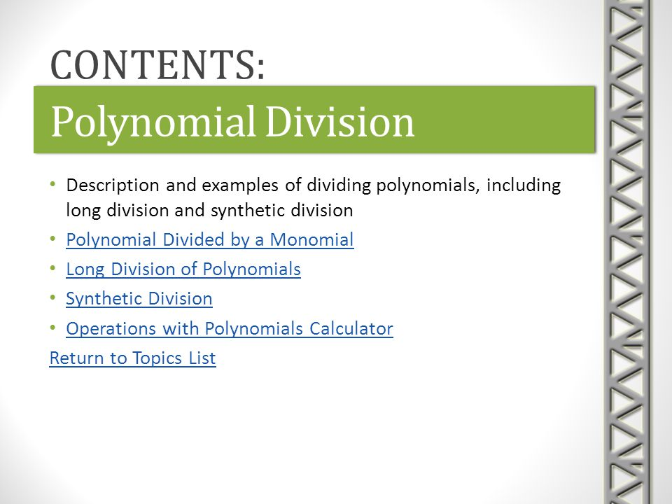 Polynomial Division CONTENTS: