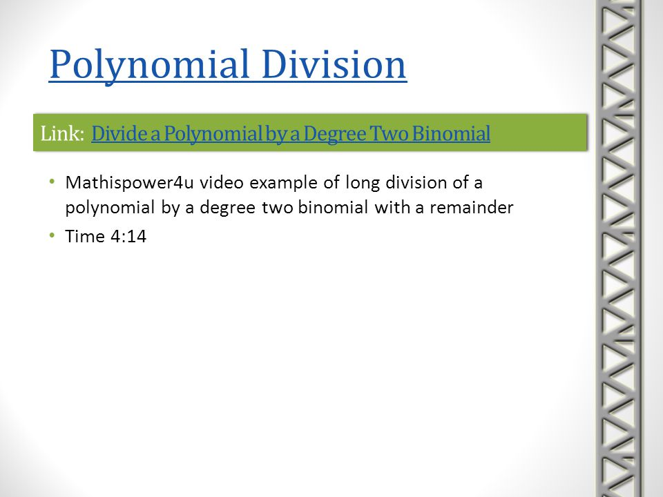 Link: Divide a Polynomial by a Degree Two Binomial