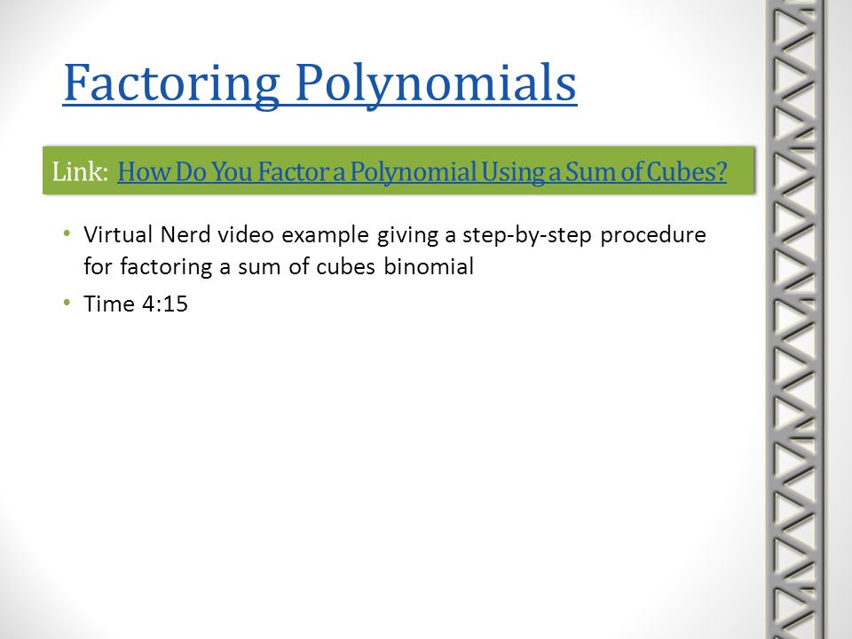 Link: How Do You Factor a Polynomial Using a Sum of Cubes