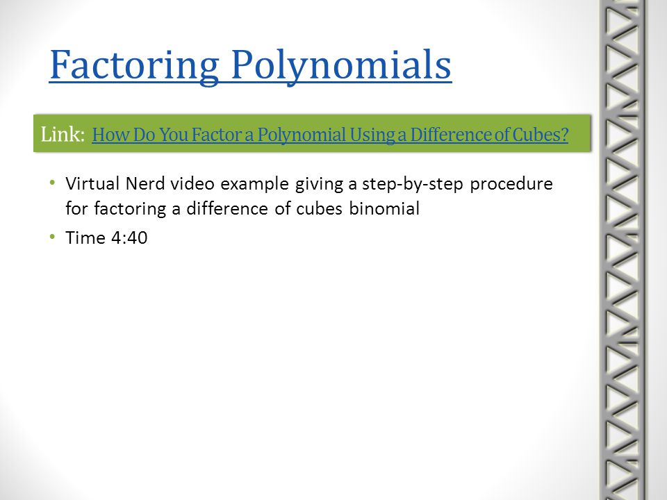 Link: How Do You Factor a Polynomial Using a Difference of Cubes