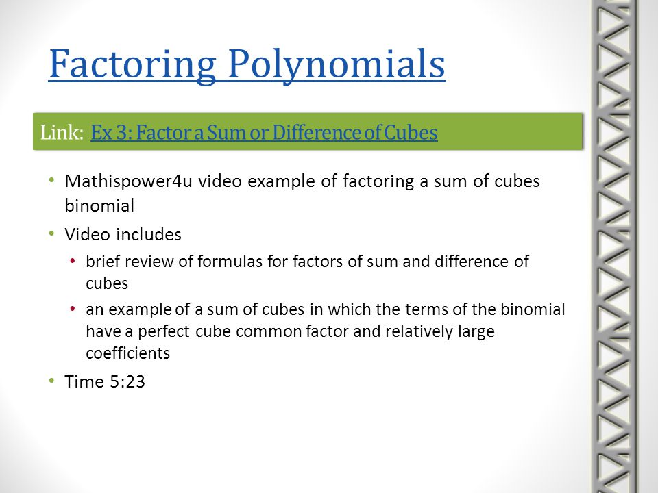 Link: Ex 3: Factor a Sum or Difference of Cubes