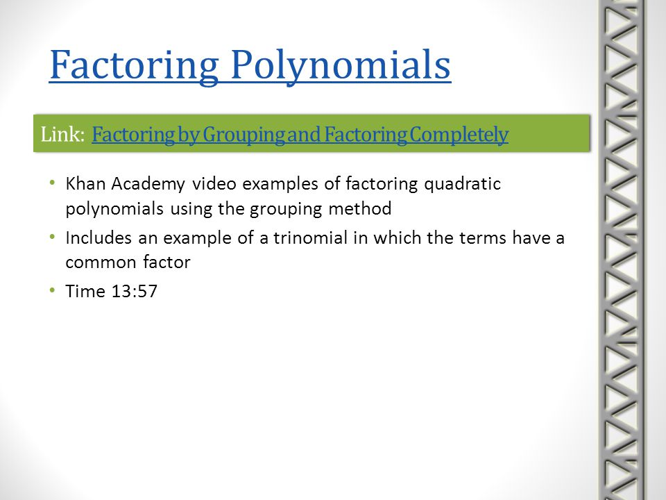 Link: Factoring by Grouping and Factoring Completely