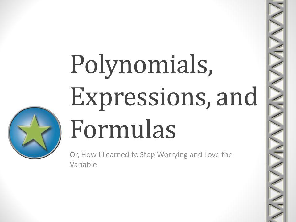 Polynomials, Expressions, and Formulas