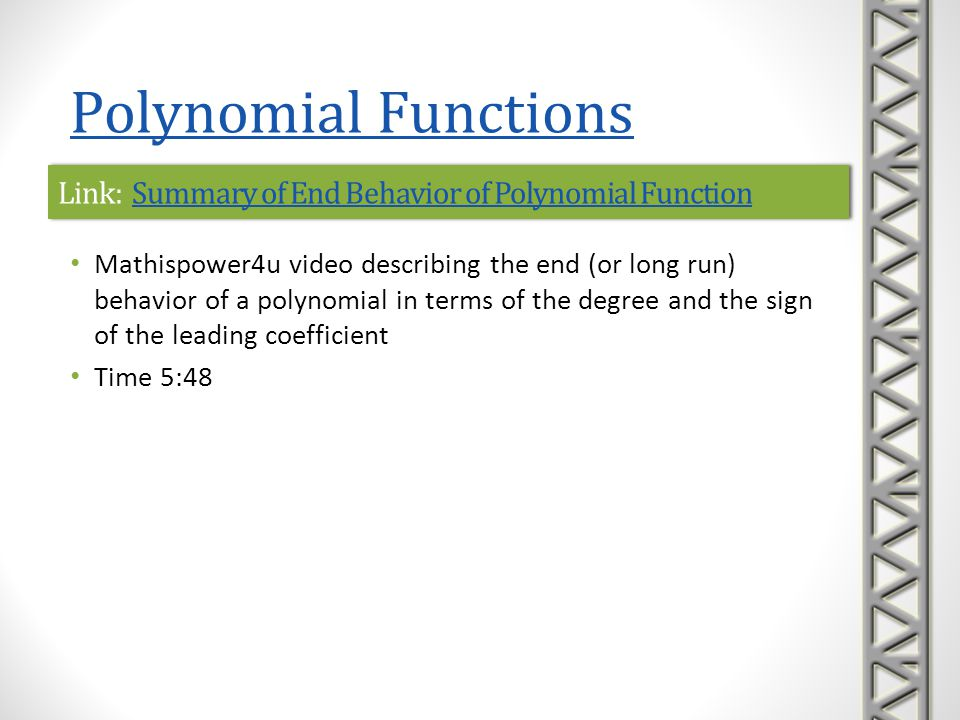 Link: Summary of End Behavior of Polynomial Function