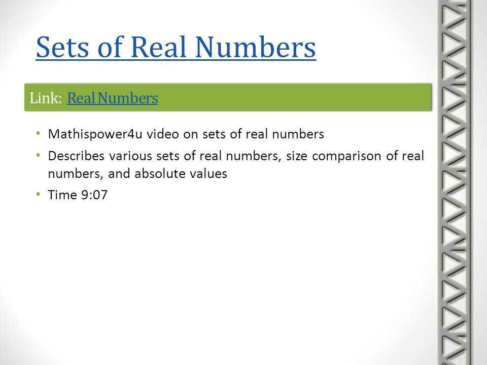 Sets of Real Numbers Link: Real Numbers