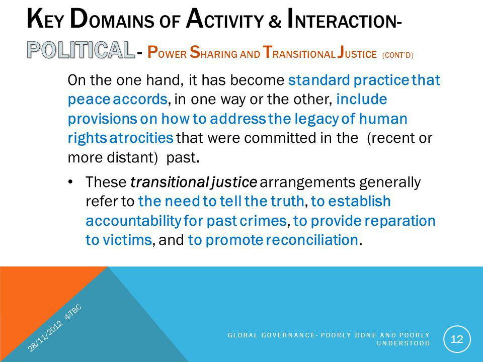 Key Domains of Activity & Interaction- POLITICAL - Power Sharing and Transitional Justice (cont'd)