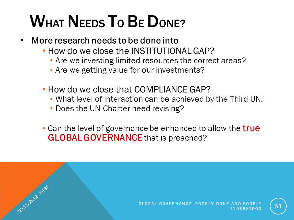 What Needs To Be Done More research needs to be done into