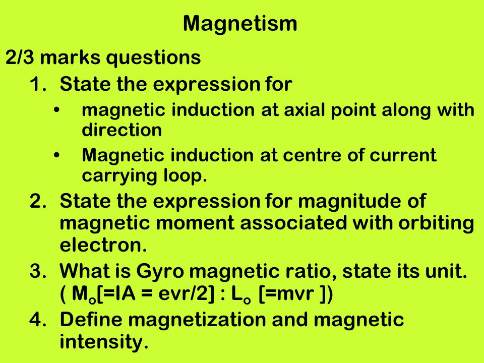 Magnetism 2/3 marks questions State the expression for