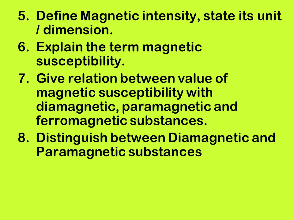 Define Magnetic intensity, state its unit / dimension.