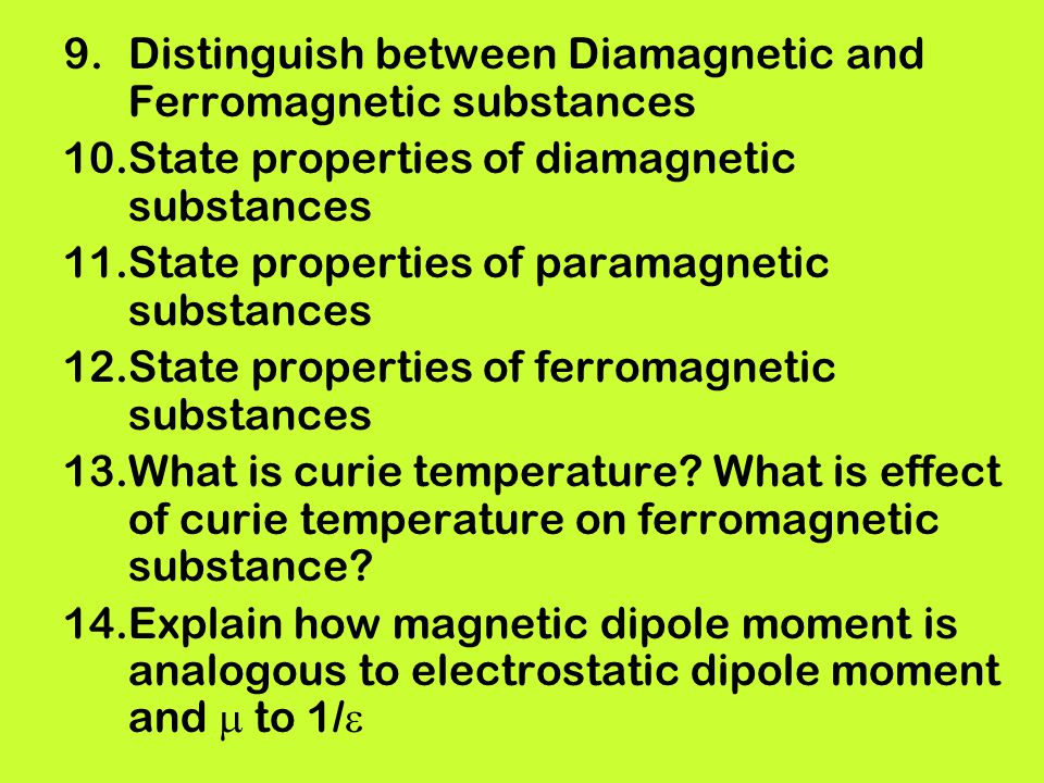 Distinguish between Diamagnetic and Ferromagnetic substances