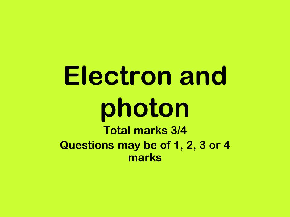 Total marks 3/4 Questions may be of 1, 2, 3 or 4 marks
