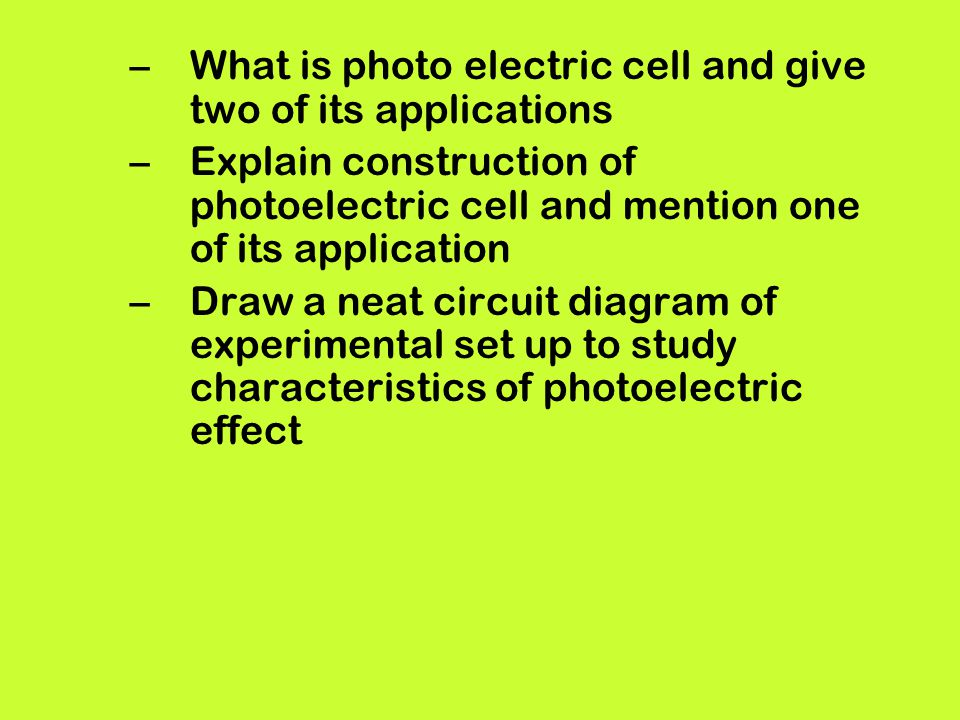 What is photo electric cell and give two of its applications