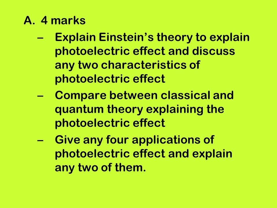 4 marks Explain Einstein's theory to explain photoelectric effect and discuss any two characteristics of photoelectric effect.