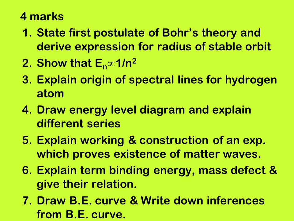 4 marks State first postulate of Bohr's theory and derive expression for radius of stable orbit. Show that En1/n2.