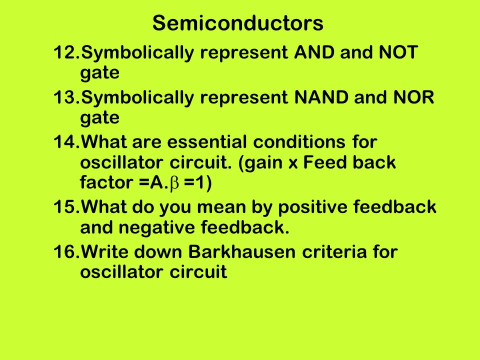 Semiconductors Symbolically represent AND and NOT gate