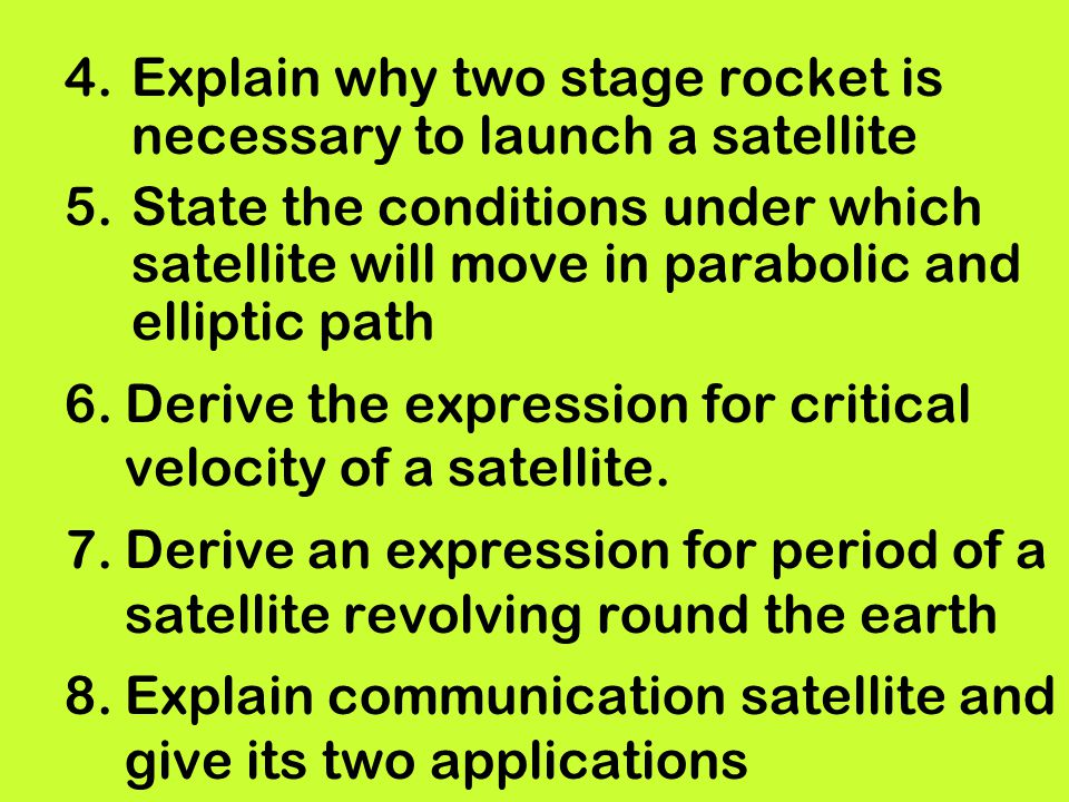 Explain why two stage rocket is necessary to launch a satellite