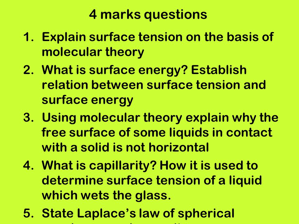 4 marks questions Explain surface tension on the basis of molecular theory.