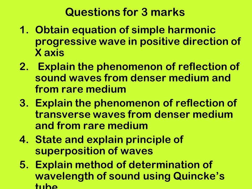 Questions for 3 marks Obtain equation of simple harmonic progressive wave in positive direction of X axis.