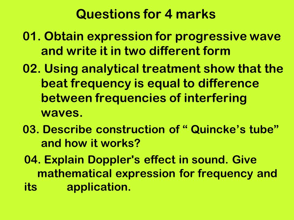 Questions for 4 marks 01. Obtain expression for progressive wave and write it in two different form.