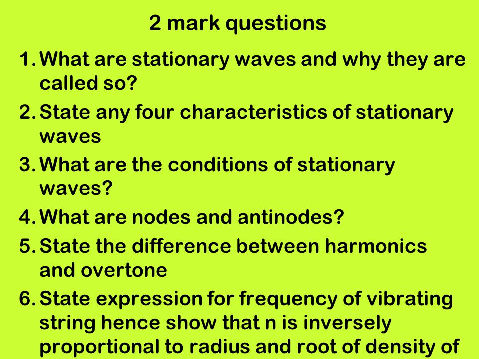 2 mark questions What are stationary waves and why they are called so