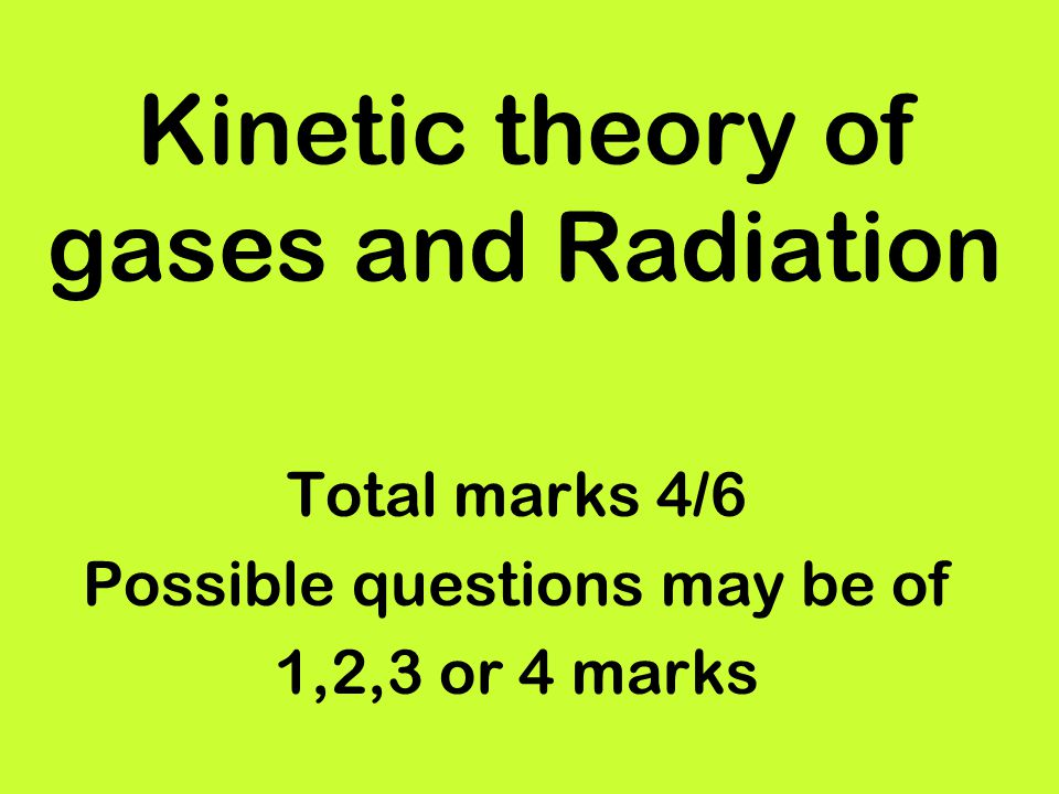 Kinetic theory of gases and Radiation