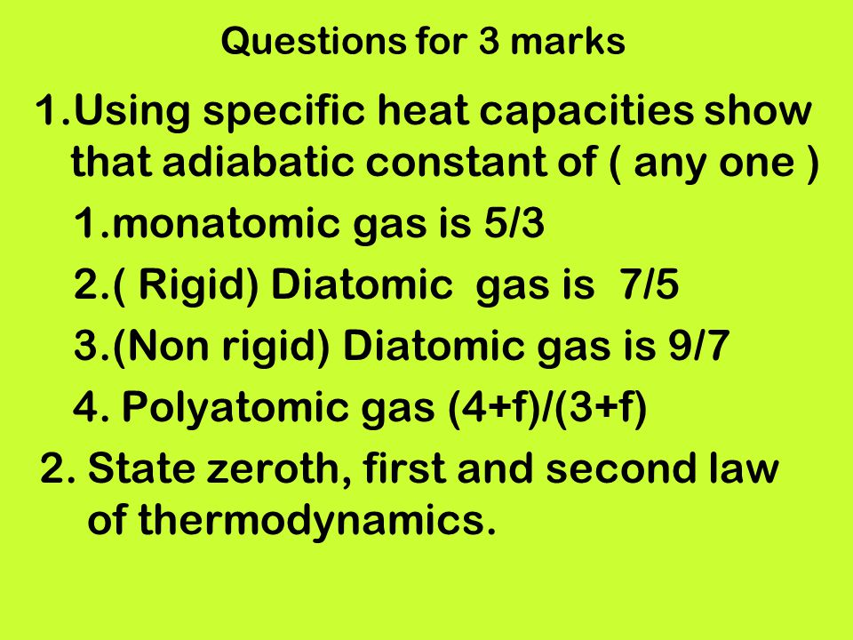 ( Rigid) Diatomic gas is 7/5 (Non rigid) Diatomic gas is 9/7