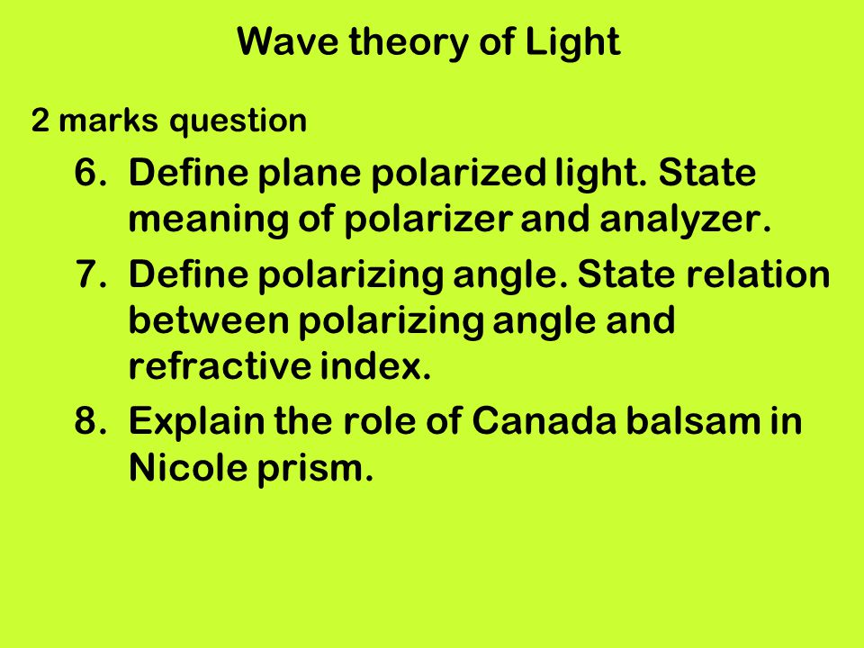 Define plane polarized light. State meaning of polarizer and analyzer.