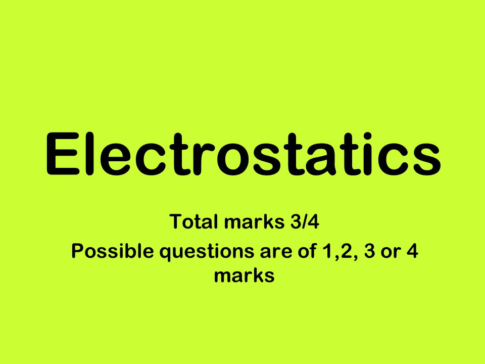 Total marks 3/4 Possible questions are of 1,2, 3 or 4 marks