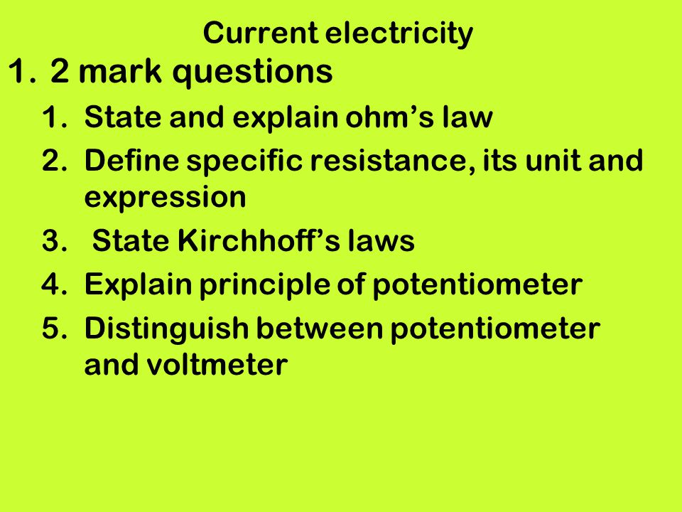 2 mark questions Current electricity State and explain ohm's law