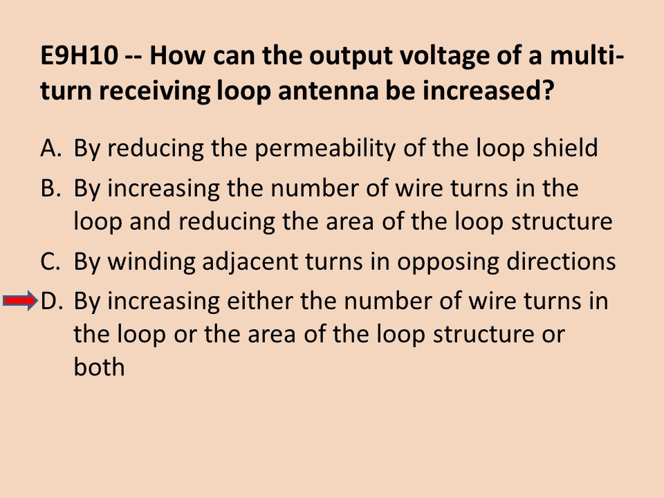 E9H10 -- How can the output voltage of a multi-turn receiving loop antenna be increased