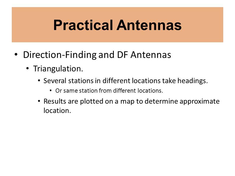 Practical Antennas Direction-Finding and DF Antennas Triangulation.