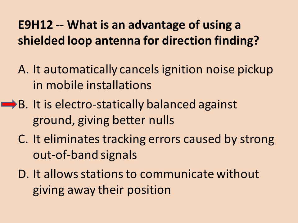 E9H12 -- What is an advantage of using a shielded loop antenna for direction finding