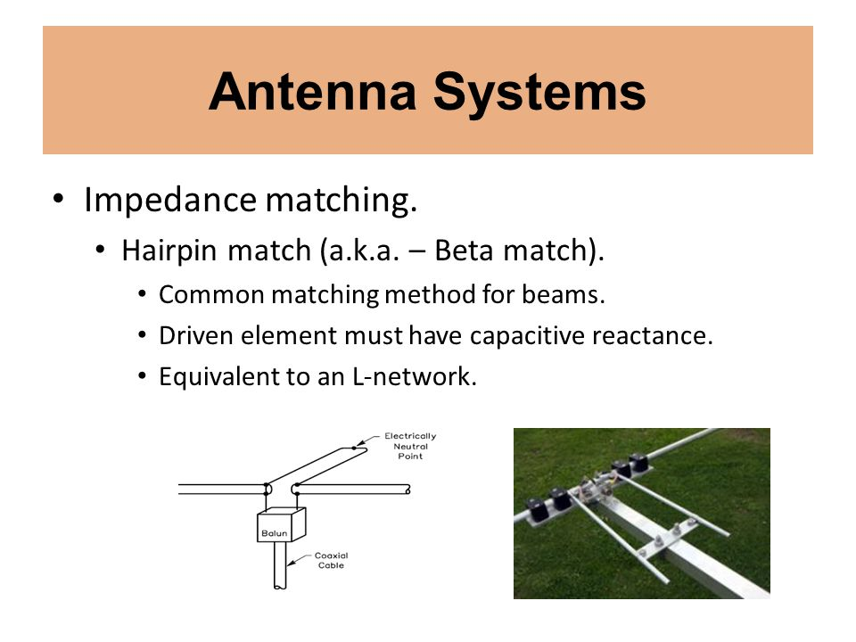 Antenna Systems Impedance matching.