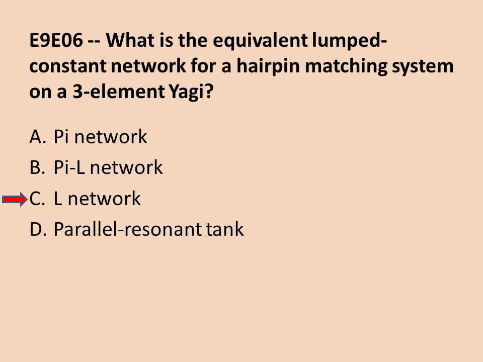E9E06 -- What is the equivalent lumped-constant network for a hairpin matching system on a 3-element Yagi