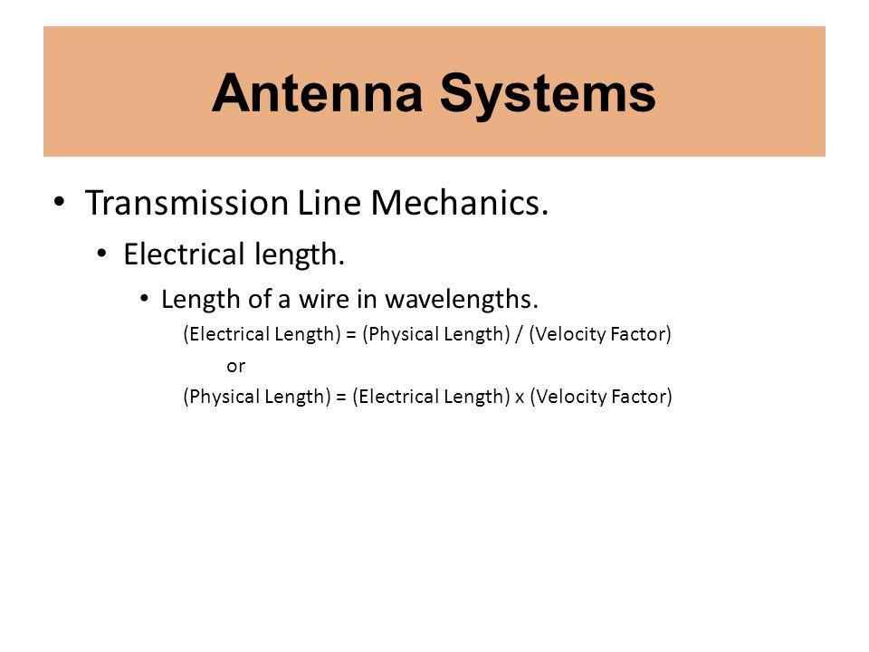 Antenna Systems Transmission Line Mechanics. Electrical length.